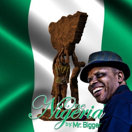 Music: Mr. Bigger Ibekwe - One Nigeria