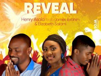Gospel Music: Henry Asala Ft James Ibrahim And Elizabeth Salami - Reveal