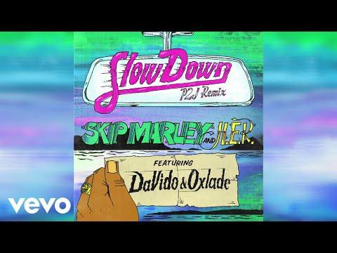 Skip Marley Ft Davido x Oxlade & H.E.R – Slow Down (Remix)