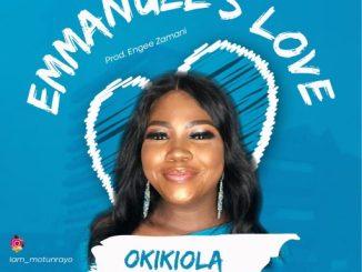 GOSPEL MUSIC: Emmanuel's Love - Okikiola