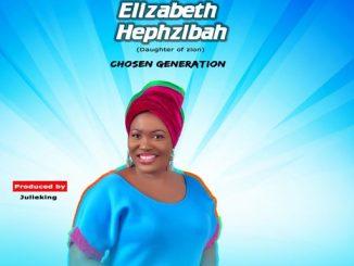 Music + Video: Elizabeth Hephzibah - Chosen Generation