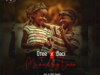 Music: Otee X Baci - Me And My Lover