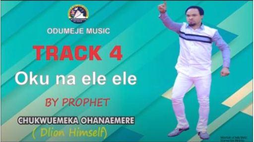 Gospel Music: Prophet Chukwuemeka Odumeje  - Oku Na Ele Ele Track 4