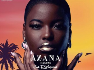 Azana Ft Sun-EL Musician – Ngize Ngifike