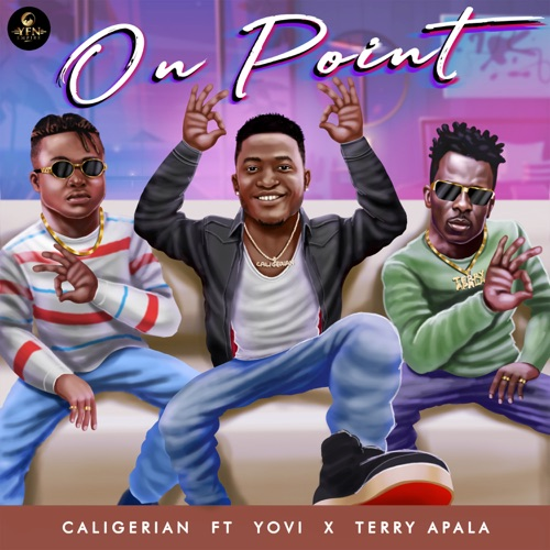 Caligerian ft. Yovi & Terry Apala - On Point