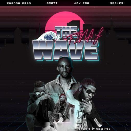Chanda Mbao ft Jay Rox, Skales, Scott – The Final Wave