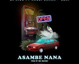 DJ Rico ft Khuli Chana & Loki – Asambe Nana