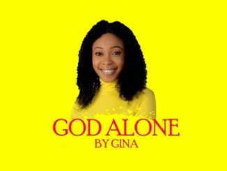 Music: Gina - 'God Alone'