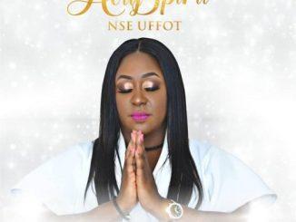 Gospel Music: Nse Uffot - Holy Spirit