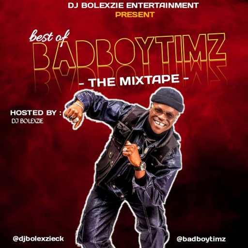 Dj Mix: Dj Bolexzie Ck BEST OF BADBOY TIMZ