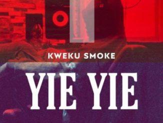 Kweku Smoke – Yie Yie