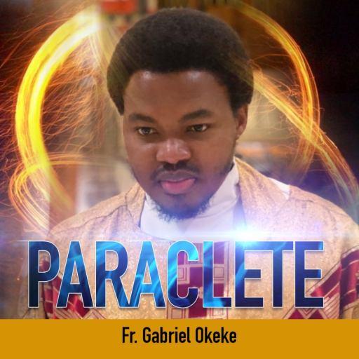 Music:  Fr. Gabriel Okeke - Paraclete