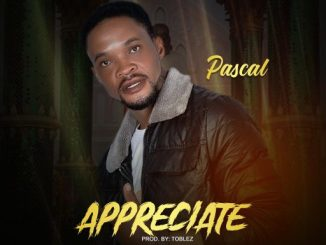 Gospel Music: Pascal – Appreciate