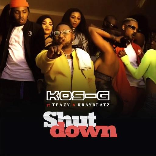Music: Kos-G ft. Teazy & Kraybeatz - Shut Down