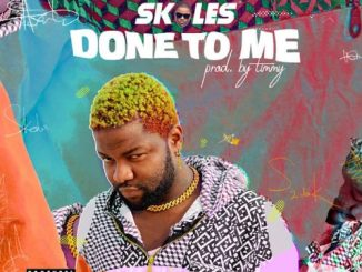 Music: Skales – Done To Me