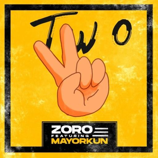 Music: Zoro ft. Mayorkun – Two (Remix)