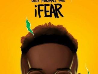 Chris Marshall Ft Justin Quiles, Kizz Daniel – iFear