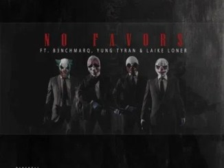 Dreamtrax Ft. B3nchMarQ, Yung Tyran & Laike Loner – No Favors