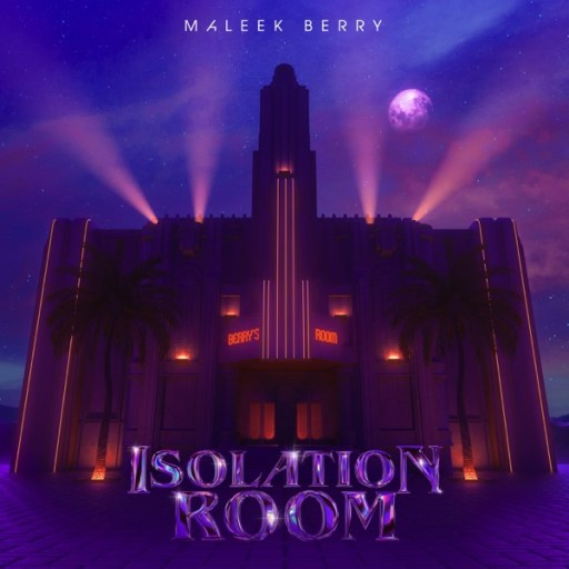 EP: Maleek Berry – Isolation Room