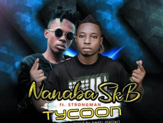 Music: NanaBa ft Strongman – Tycoon [Prod By Beatz Master]