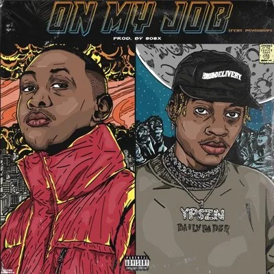 Sipho The Gift Ft. PsychoYP – On My Job