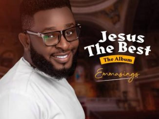 "Gospel Album: Emmasings - ""Jesus The Best"""