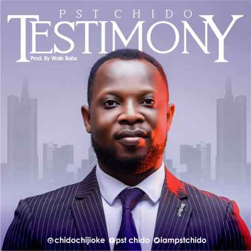 Download Gospel Music: Pst Chido – My testimony