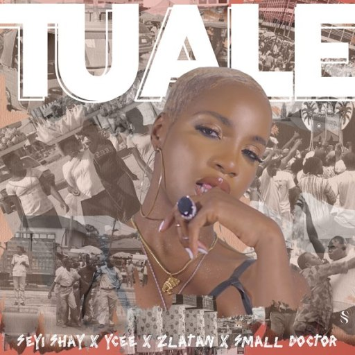 Music: Seyi Shay ft. Ycee, Zlatan, Small Doctor – Tuale