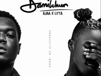 """Music: Ajaa ft. Lyta - """"Damilohun"""""""