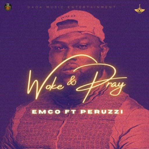 Music: Emco X Perruzi - Woke & Pray