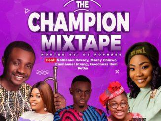 Gospel Dj Mix: Hosted by DJ Popnass - 'The Champion' Gospel Mixtape