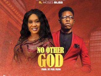 Gospel Music: Eva Diamond ft. Moses Bliss - NO OTHER GOD