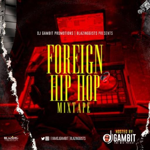 DJ MIX: DJ Gambit - Foreign Hip Hop Mixtape