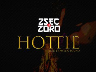 Music: 2sec Ft. Zoro – Hottie