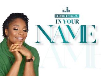 Gospel Music: Eloho Efemuai - ''In Your Name''