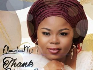 DOWNLOAD GOSPEL MUSIC: OLUWALONIMI - THANK YOU LORD