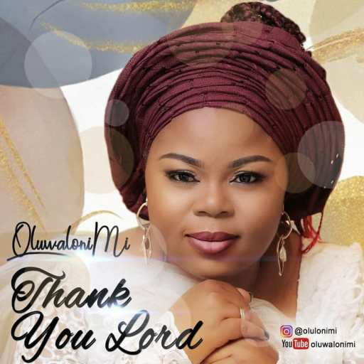 DOWNLOAD GOSPEL MUSIC: OLUWALONIMI - THANK YOU LORD