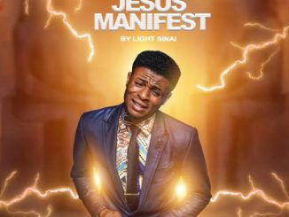Gospel Music: Light Sinai - Jesus Manifest