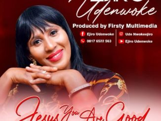 Gospel Music: Ejiro - Jesus You Are Good