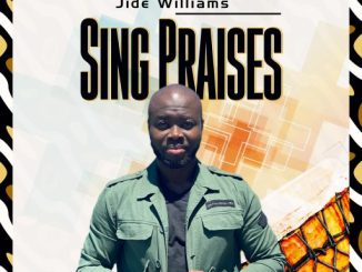 Download Music: Jide Williams - ' Sing Praises & Jesus'