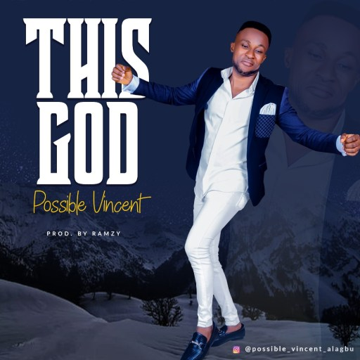 Download Gospel Music: Possible Vincent - This God