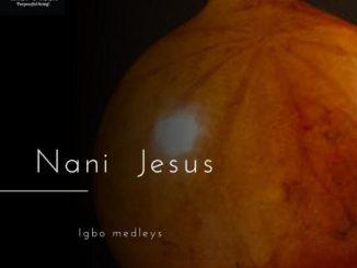 GOSPEL ALBUM: Uche Dennis - Nani Jesus