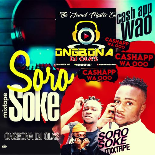 Dj Olas - Soro Soke Vs Cash App Wao (Mixtape) Vol.1