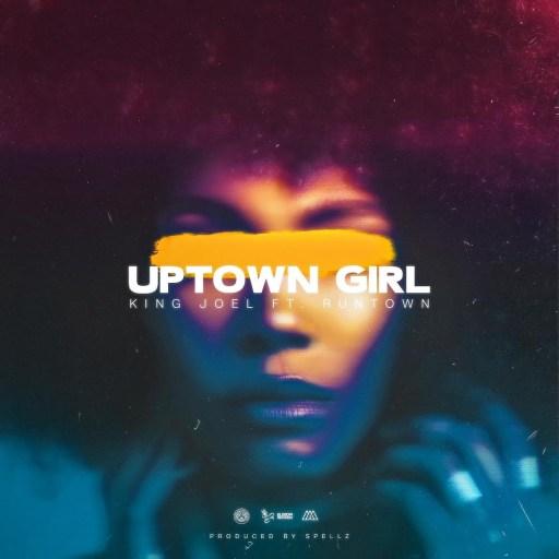 King Joel ft. Runtown - Uptown Girl