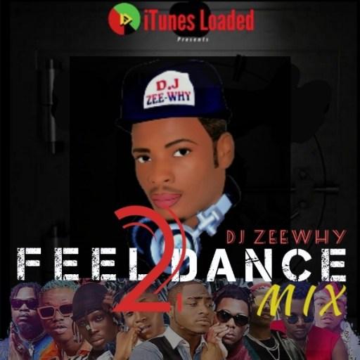 Dj Mix: DJ Zeewhy - Feel 2 Dance Mix