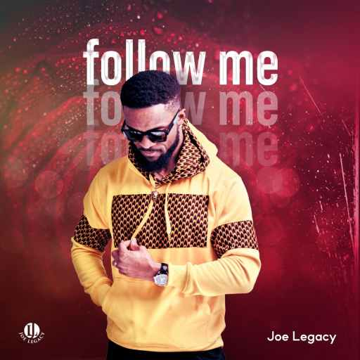 Joe Legacy - Follow Me