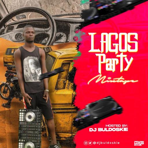 Dj Buldoskie - Lagos Party