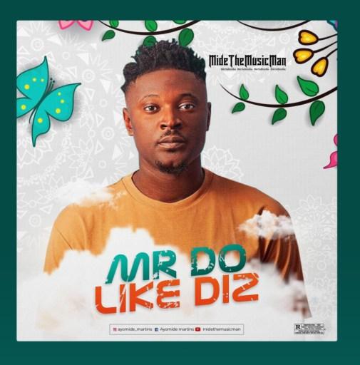 MideTheMusicMan - Mr Do Like Diz