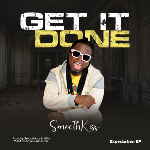 SmoothKiss - Get it Done