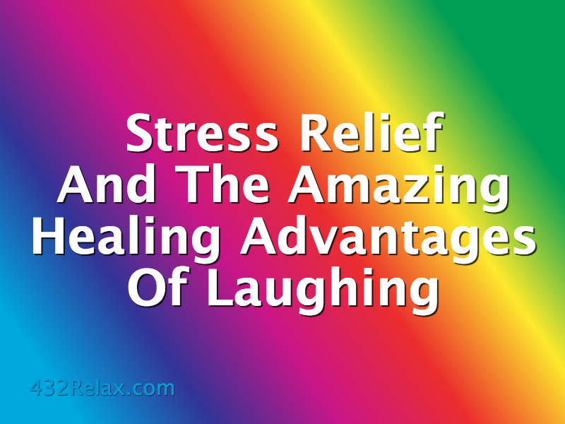 Does Laughing Relieve Stress
